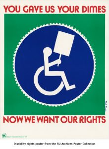 Poster with a traditional wheelchair/accessibility graphic holding a protest sign, with the text You Gave Us Your Dimes Now We Want Our Rights