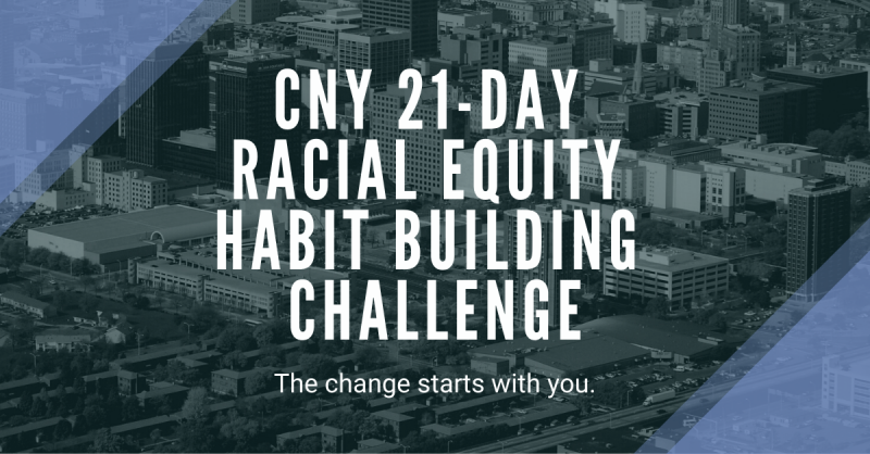 cny 21 day racial equity habit building challenge. the change starts with you.
